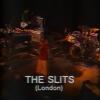The Slits – Man Next Door – Berlin 1981